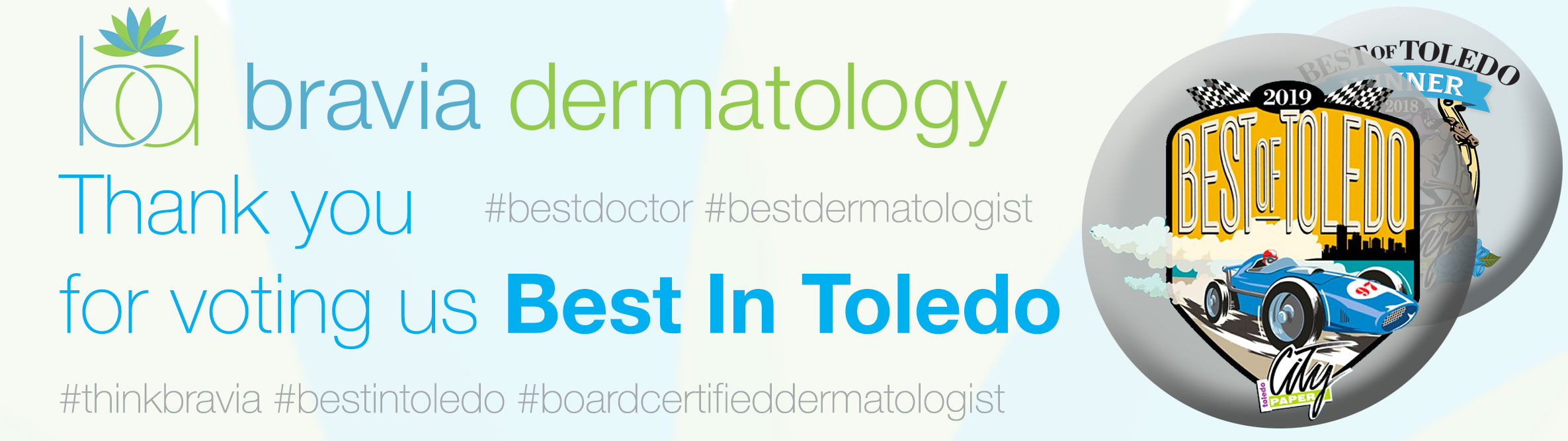 Bravia Dermatology voted Best Dermatologist in Toledo, Dr. Molenda of Bravia Dermatology voted Best Doctor in Toledo.