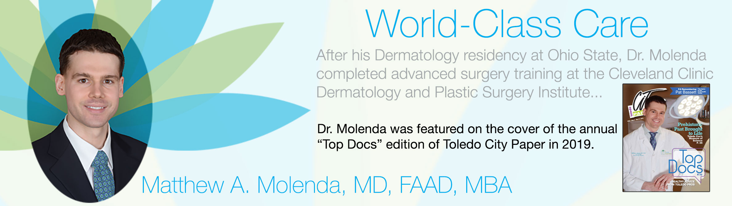 Dr. Molenda is a board-certified dermatologist and fellowship trained skin cancer surgeon.